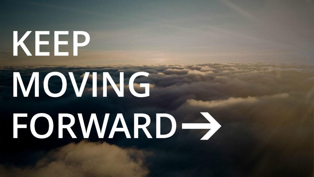 Tu puedes, sigue hacia adelante.