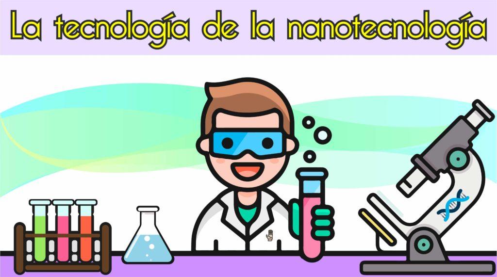 La tecnología de la nanotecnología