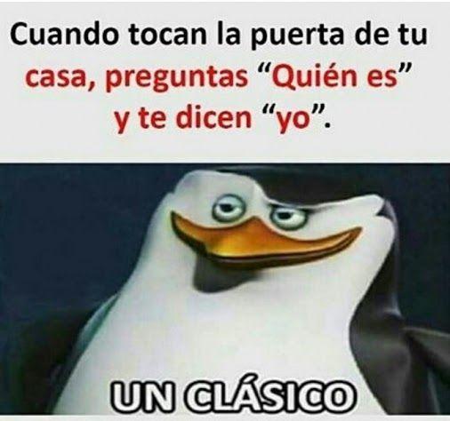 Este es el meme del pingüino de Madagascar diciendo :un clásico haciendo referencia a un meme clasico